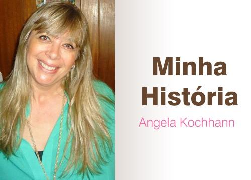 Minha-historia-angela-Kochhann