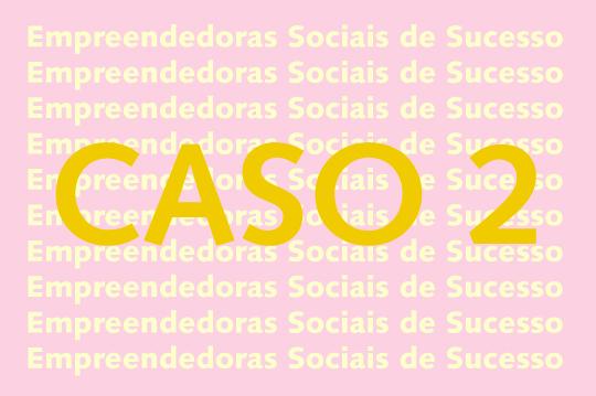 empreendedor-social-caso-2-er-13