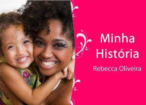 Minha-historia-rebecca-oliveira