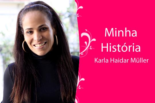 Minha-historia_karla-haidra-muller
