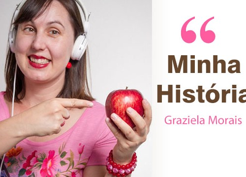 Minha-historia_graziela_morais