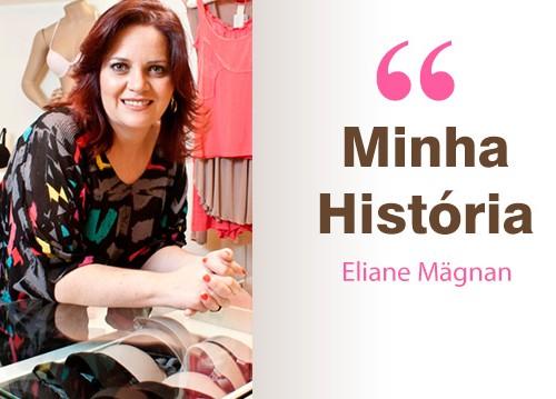 Minha-historia_Eliane_Elegance